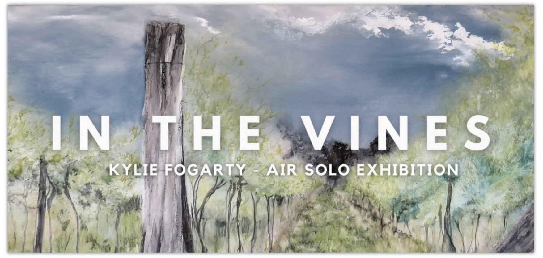 In the Vines, AiR Solo Exhibition by Kylie Fogarty